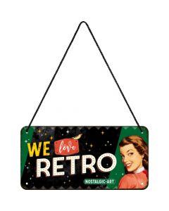 Nostalgic-Art Hanging Sign We Love Retro